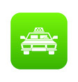 taxi car icon digital green vector image