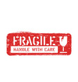 fragile handle with care rubber cargo box sign vector image