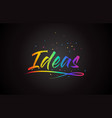 ideas word text with handwritten rainbow vibrant vector image vector image