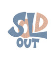 sold out text isolated stylized design vector image vector image