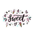 sweet hand lettering word with of ice vector image vector image