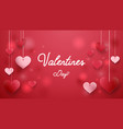 happy valentines day abstract hearts hanging vector image