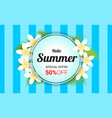 Summer plumeria flowers frame or summer floral vector image