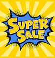 super sale banner yellow message blue star vector image vector image