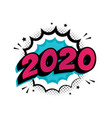 2020 new year comic boom speech buble in retro vector image