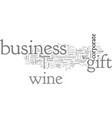 a business wine gift can strengthen your business vector image vector image