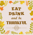 eat drink and be thankful alphabet vector image vector image