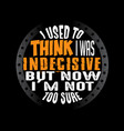 funny quote and saying best for graphic goods vector image vector image