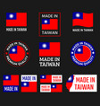 made in taiwan labels set republic china vector image vector image
