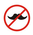 no hipsters allowed no mustaches allowed - sign vector image vector image