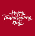 thanksgiving day - drawn brush lettering vector image vector image