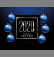 2020 happy new year greeting with blue christmas vector image