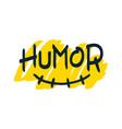 humor brush lettering vector image vector image