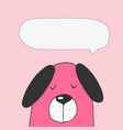 cute dog speech bubble symbol of new year 2018 vector image