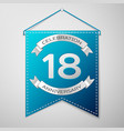 blue pennant with inscription eighteen years vector image vector image