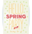 Hello spring party quote poster vector image vector image