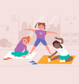 kids do yoga healthy physical sport exercises vector image vector image
