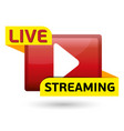 live streaming red button for vector image vector image