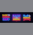 back to school neon sign collection vector image vector image