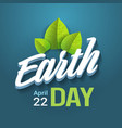 earth day typography lettering on blue background vector image vector image
