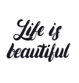 Life is beautiful hand lettering Calligraphy vector image