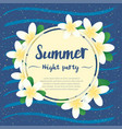 summer night party greeting season with plumeria vector image vector image