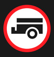 no trailers prohibited sign flat icon vector image
