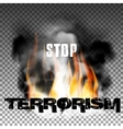 Stop terrorism in the fire smoke vector image