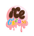 ice cream hand drawn lettering in cartoon style vector image