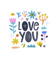 love you romantic lettering inscription with vector image