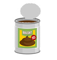 bullshit Open a tin can with shit Nonsense in Bank vector image vector image