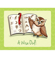 Old saying a wise owl vector image vector image