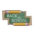 yellow cartoon pencil school board with text back vector image vector image