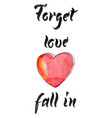 forget love fall in vector image vector image
