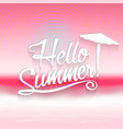 hello summer lettering text vector image vector image