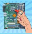 pop art female hand repairing cpu vector image vector image