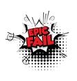 Comic text epic fail pop art bubble vector image vector image