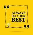 Inspirational motivational quote Always do your vector image