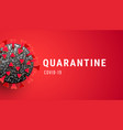 covid19-19 quarantine horizontal banner with 3d vector image vector image