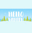 hello winter christmas flat landscape forest with vector image