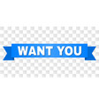 blue ribbon with want you text vector image