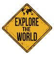 Explore world vintage rusty metal sign