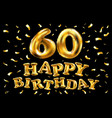 happy birthday 60th celebration gold balloons and vector image vector image