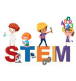 stem logo with kids in many education activities vector image vector image