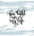 you light up my life hand lettering inscription vector image vector image