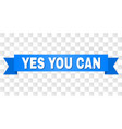 blue ribbon with yes you can text vector image
