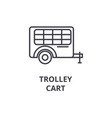 trolley cart line icon outline sign linear vector image vector image