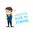 happy schoolboy with backpack welcomes all vector image