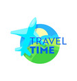 travel time emblem with airplane over earth vector image