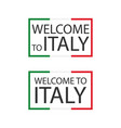 welcome to italy symbols with flags simple modern vector image vector image